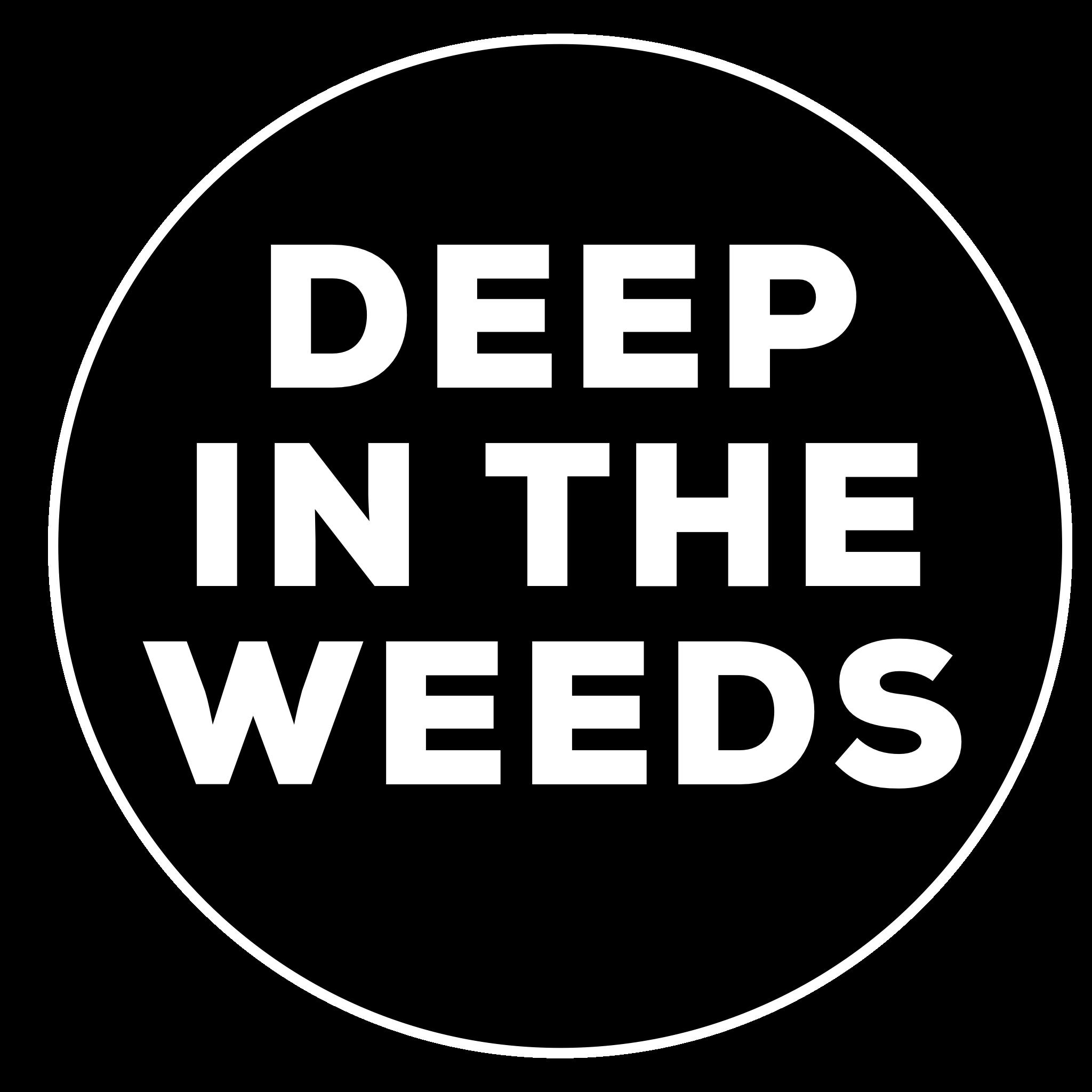 Deep In the Weeds Productions (deepintheweeds) Profile Image | Linktree