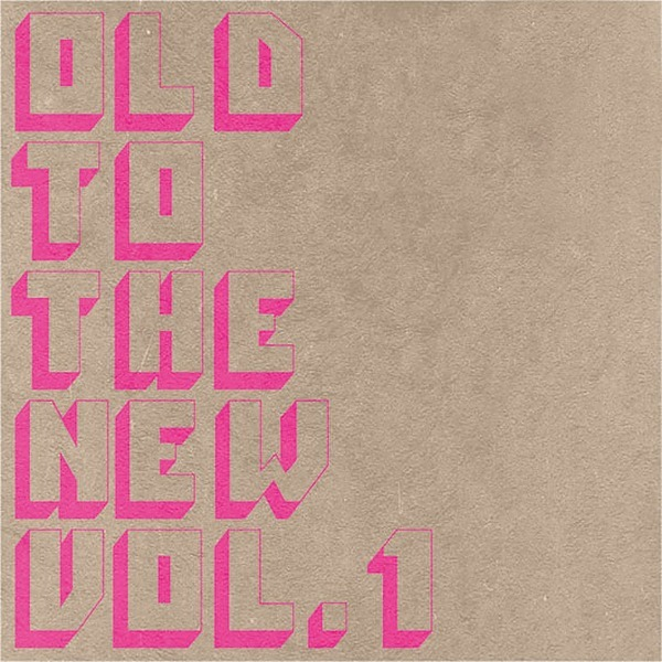 V.A. - Old To The New Vol.1 (Streaming)