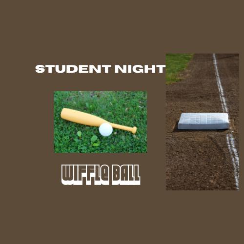 Student Night: Wiffle Ball