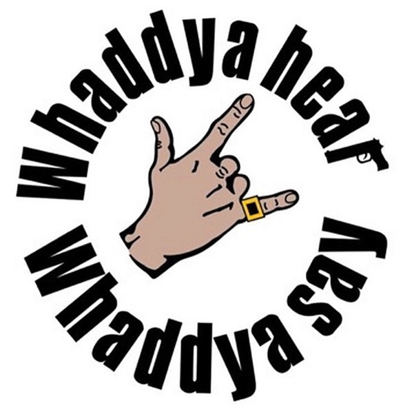 The Up & Adam Show Whaddya Hear, Whaddya Say? Podcast Link Thumbnail   Linktree