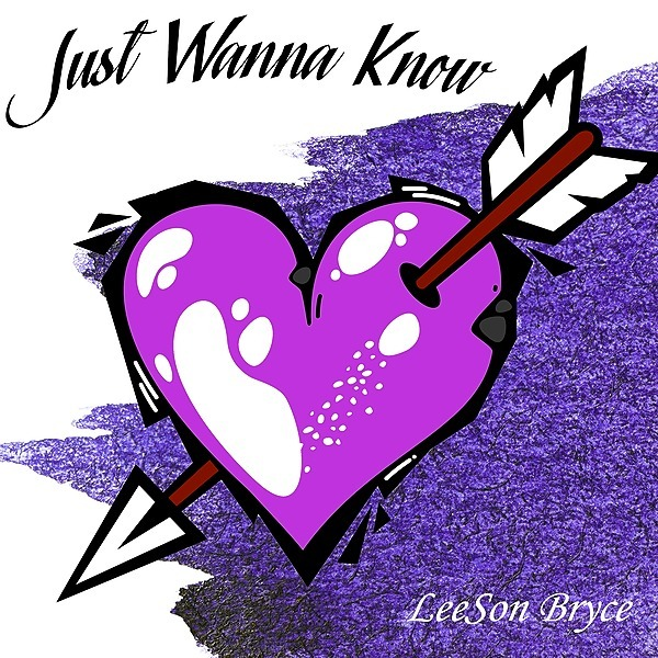 Just Wanna Know (Latest Release)