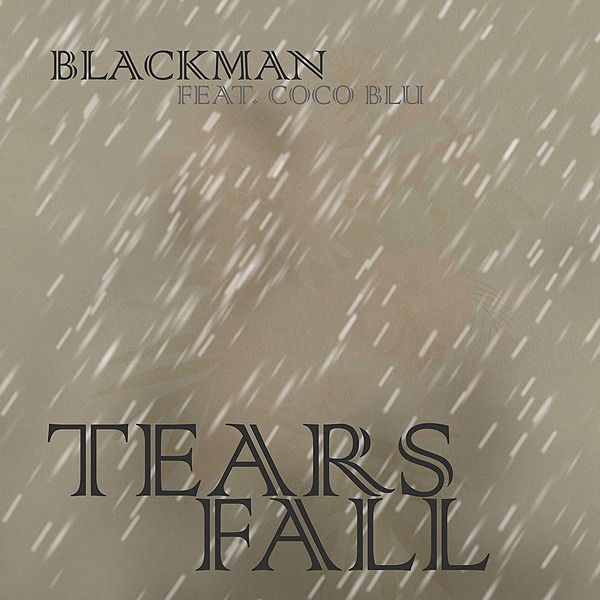 Tears Fall by Blackman feat. Coco Blu