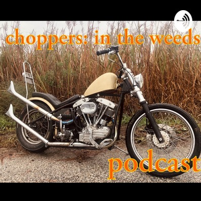 CHOPPERS: In the Weeds