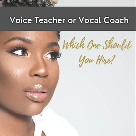 SHOULD YOU HIRE A VOICE TEACHER OR A VOCAL COACH?