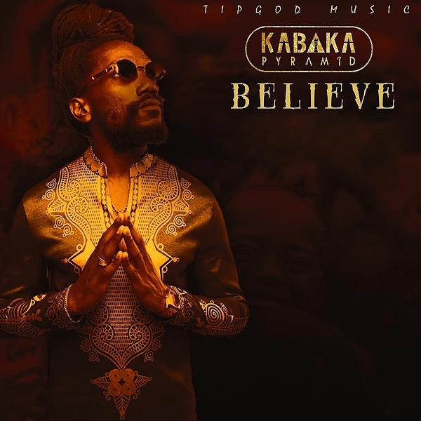 KABAKA PYRAMID BELIEVE OFFICIAL VIDEO