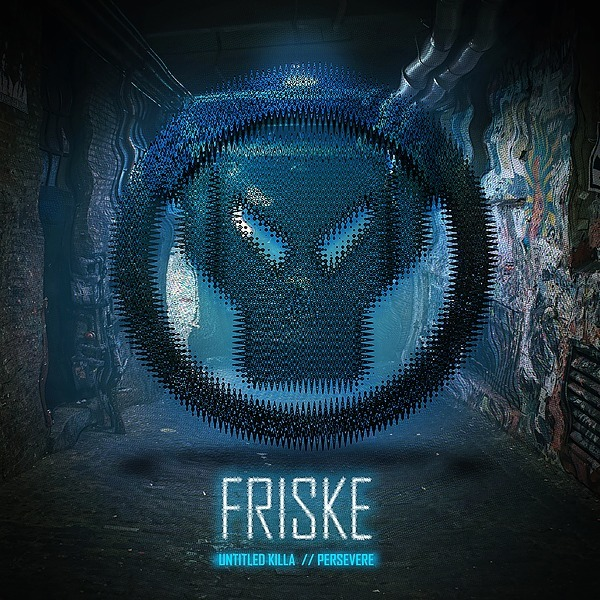 OUT NOW: Friske - Untitled Killa / Persevere