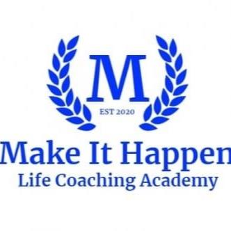 Make it happen life coaching academy