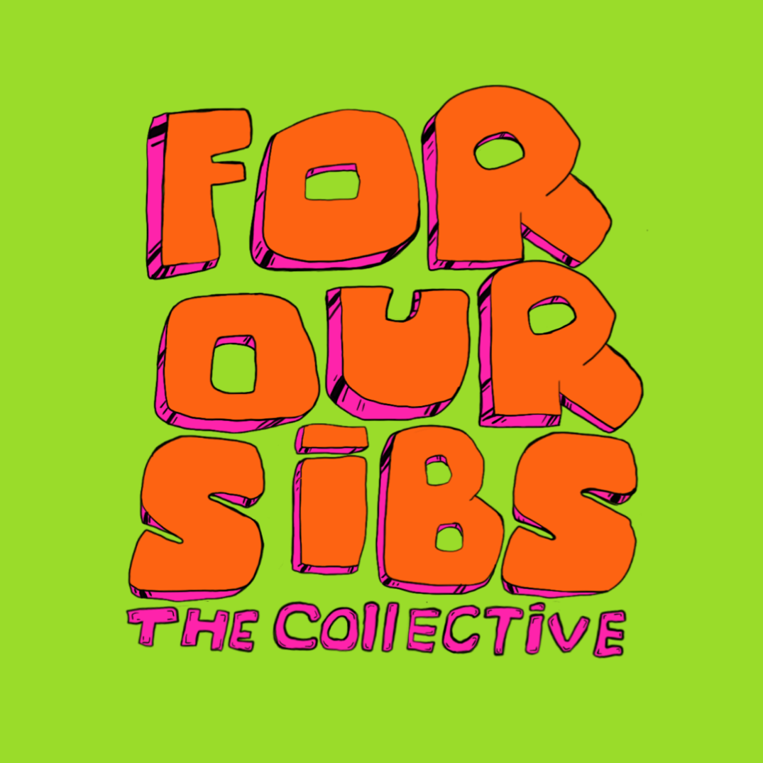 FOR OUR SIBS (Foroursibs) Profile Image | Linktree