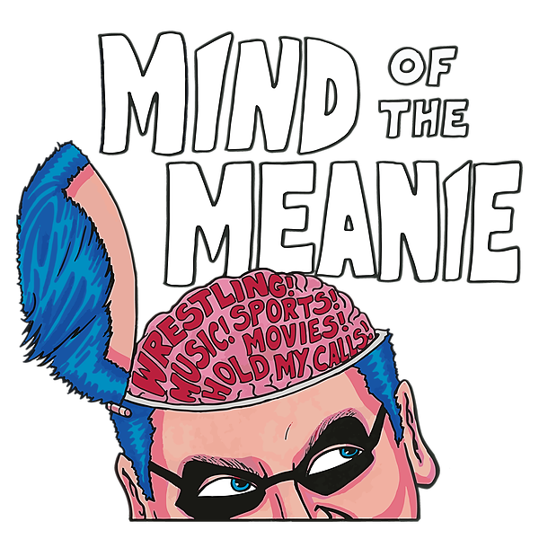 Listen to Mind of the Meanie!