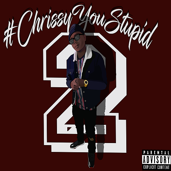 STREAM #CHRISSYYOUSTUPID2