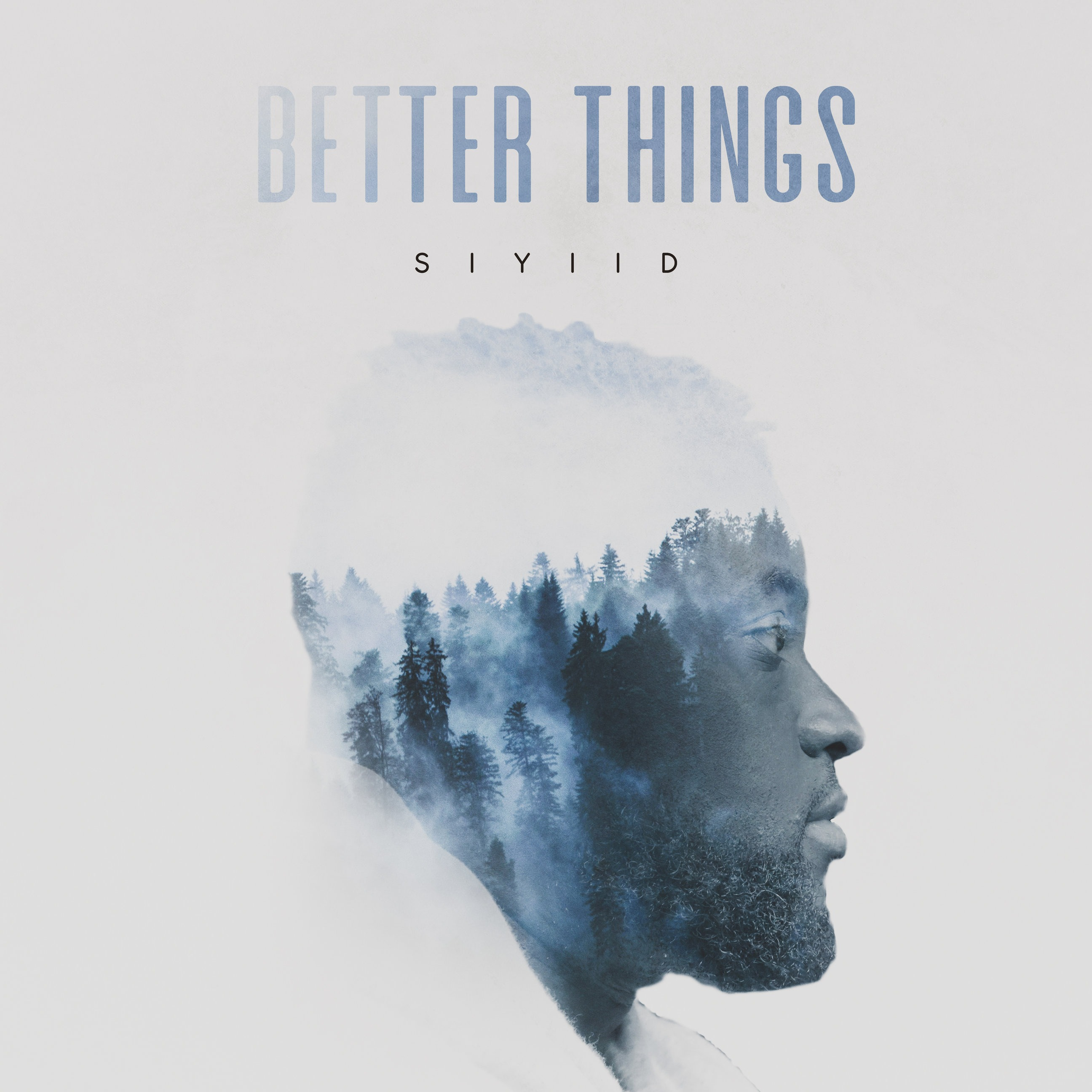 Better Things - Siyiid