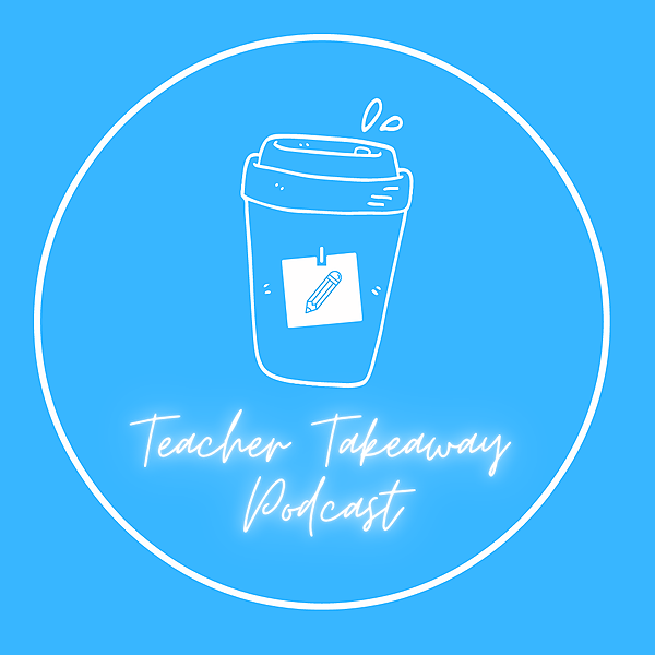 Teacher Takeaway Podcast (Teachertakeawaypodcast) Profile Image | Linktree