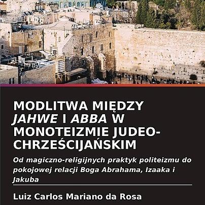 @marianodarosaletras MODLITWA MIĘDZY JAHWE I ABBA W MONOTEIZMIE JUDEO-CHRZEŚCIJAŃSKIM Link Thumbnail | Linktree