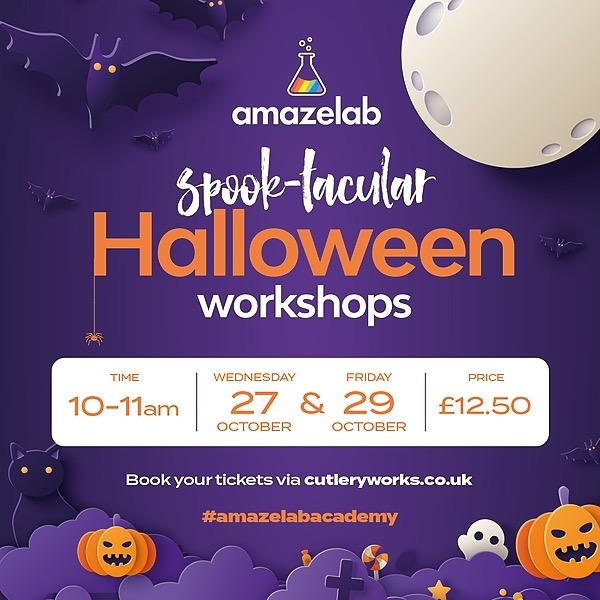 @Amazelab October half term - Halloween specials at Cutlery Works  Link Thumbnail | Linktree