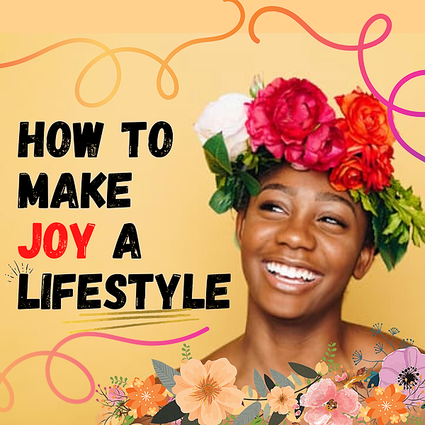 Featured Blog - 'How to make JOY a Lifestyle'