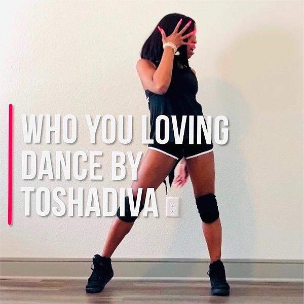 WHO YOU LOVING FULL DANCE VIDEO
