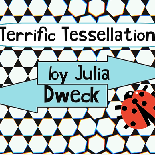 Terrific Tessellations! *STEAMy-Math