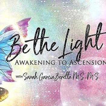 @SarahGarciaBeretta Be the Light, Awakening to Ascension  Link Thumbnail | Linktree
