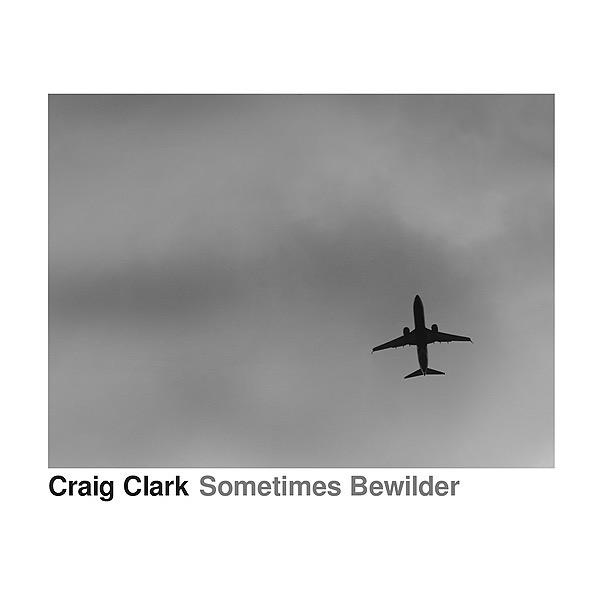 @craigclarkmusic DEBUT ALBUM SOMETIMES BEWILDER Link Thumbnail | Linktree