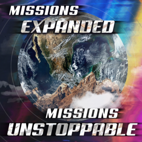Missions 2021: Missions Expanded. Missions Unstoppable