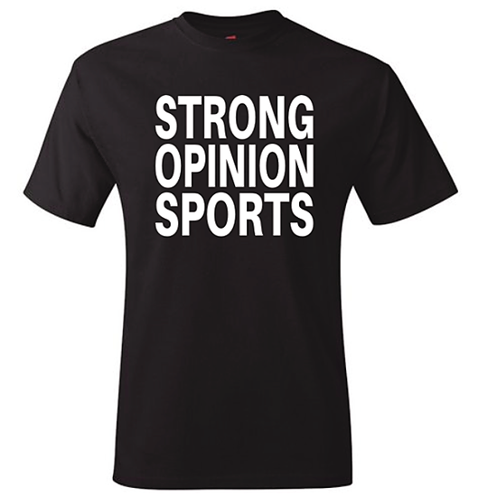 T-Shirts! Strong Opinion Sports