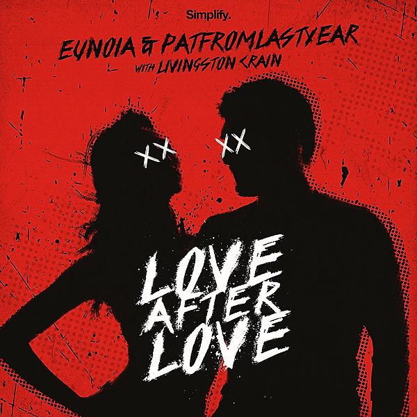 @simplifyrecs Eunoia & PatFromLastYear - Love After Lov (feat. Livingston Crain) Link Thumbnail | Linktree