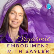 Orgasmic Embodiment With Sayler