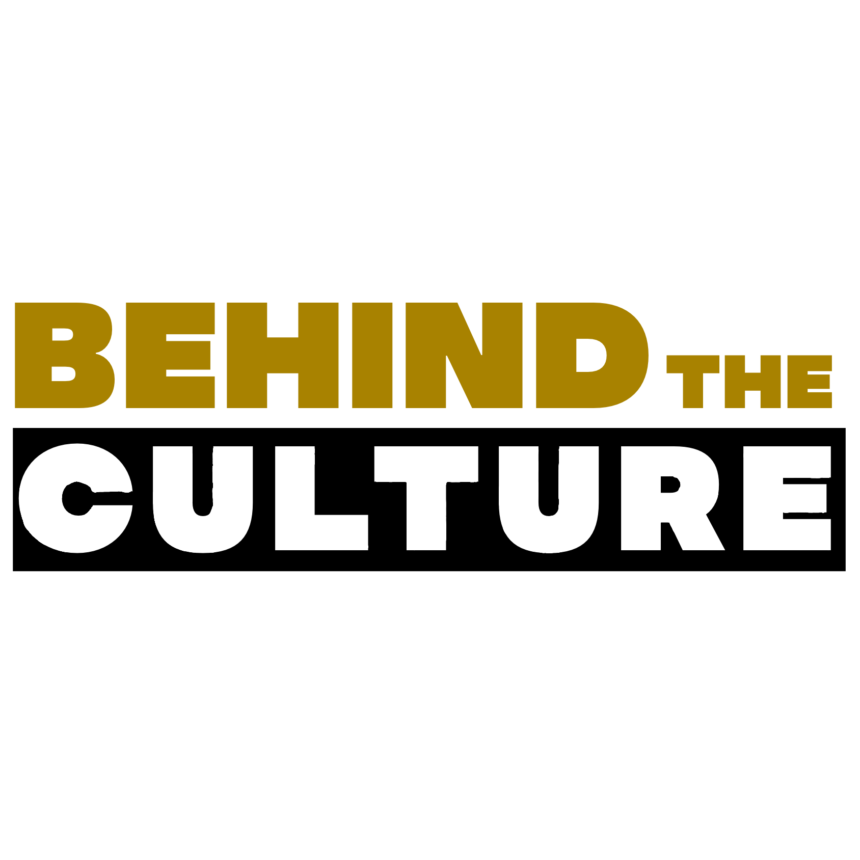 Behind The Culture