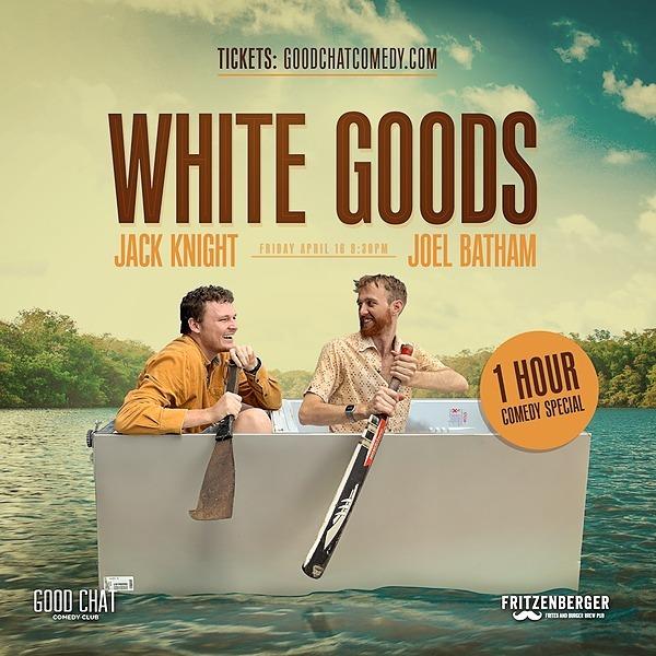 Get tickets to White Goods w/ Joel Batham & Jack Knight [Apr 16]