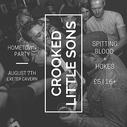7th August - Crooked Little Sons - Hometown Party (Exeter)