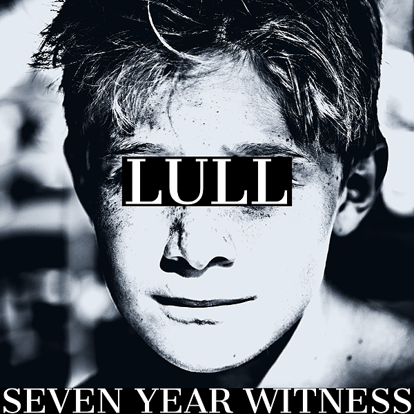 @LULLmusicuk 'SEVEN YEAR WITNESS' EP OUT NOW Link Thumbnail | Linktree