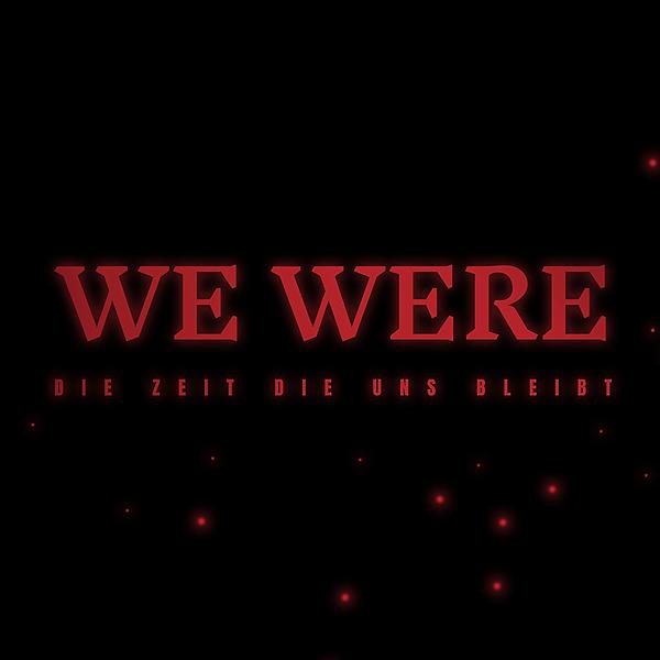 WE WERE (WE_WERE) Profile Image | Linktree