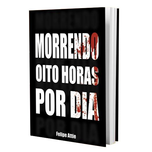 Morrendo Oito Horas Por Dia (Livro)