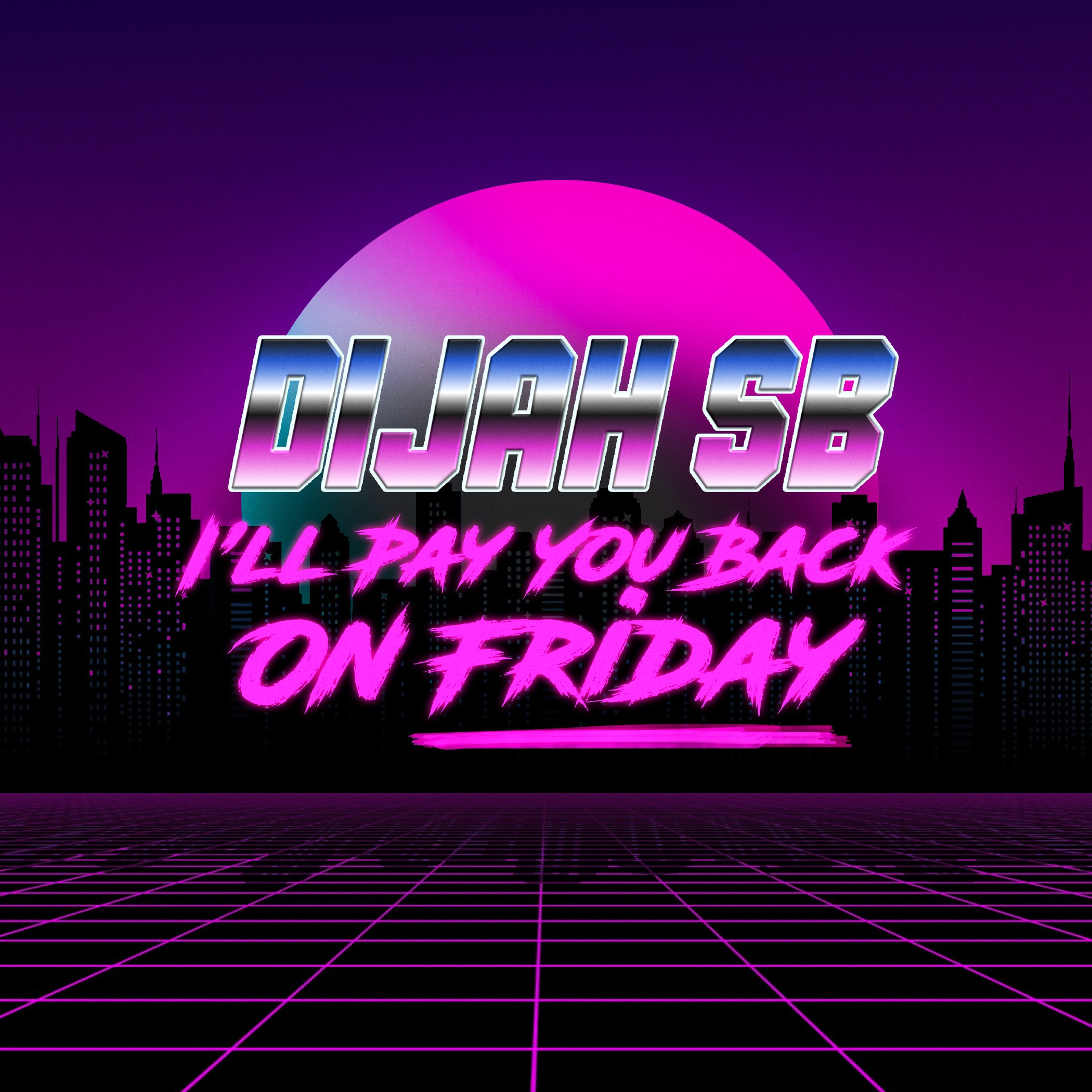 I'LL PAY YOU BACK ON FRIDAY
