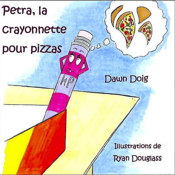 Petra Pencil Pines for Pizza/Petra, la crayonette pour pizzas (French version):  Une histoire pour reconnaître et célébrer les différences et les différentes capacités de chaque individu.