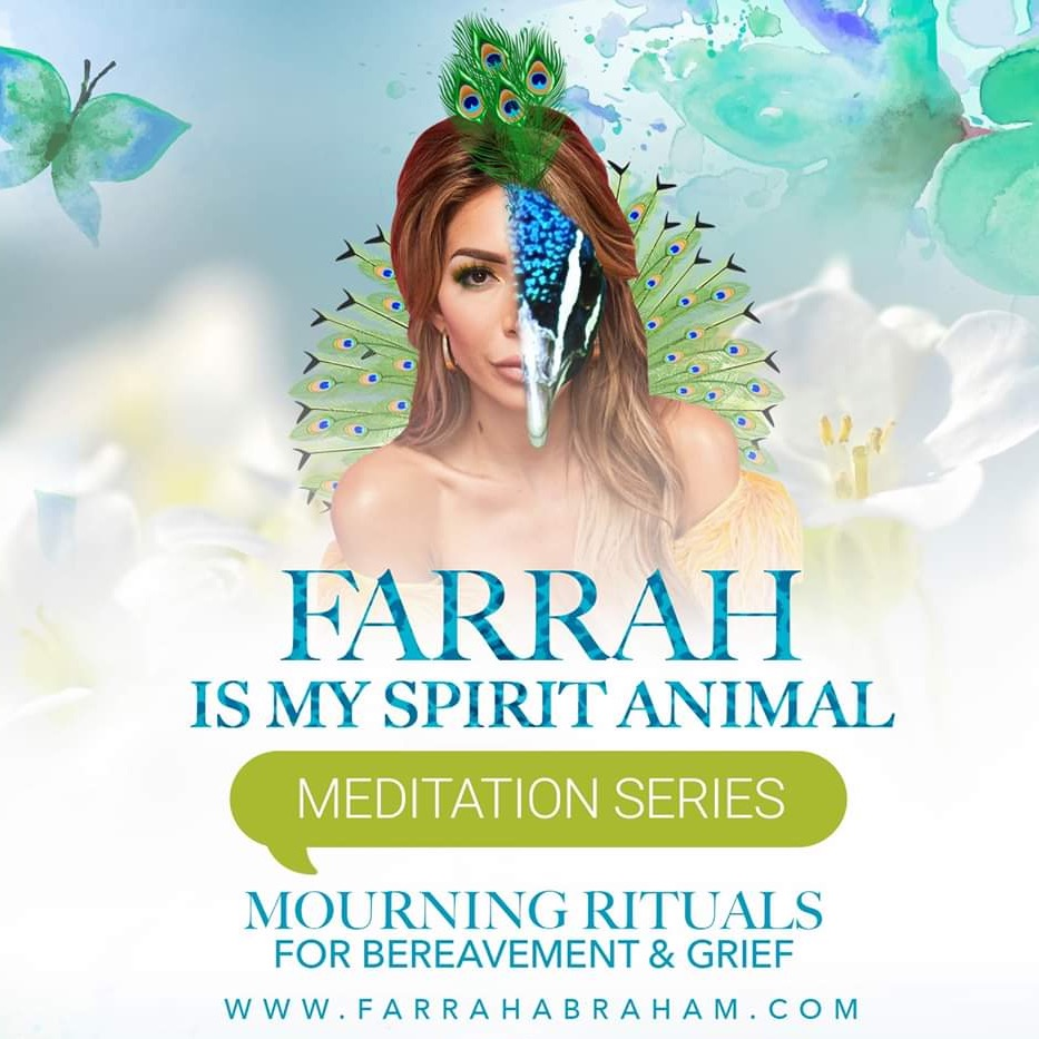 FARRAH IS MY SPIRIT ANIMAL : MOURNING RITUALS FOR GREIF & BEREAVEMENT  🦚 MEDITATION SERIES 👂 LISTEN NOW ON SOUNDCLOUD ⛅️