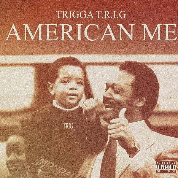"@TriggaTRIG ""American Me"" album on Spotify Link Thumbnail | Linktree"