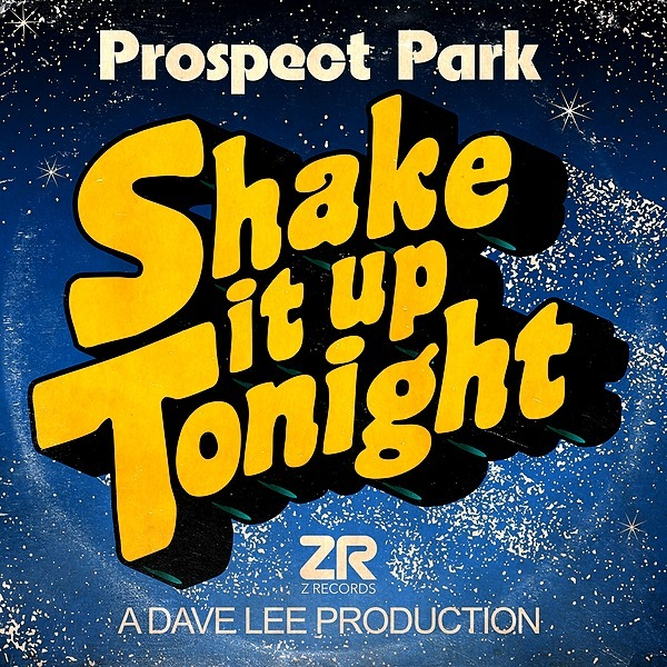 @Zrecordsuk Prospect Park - Shake It Up Tonight  Link Thumbnail | Linktree