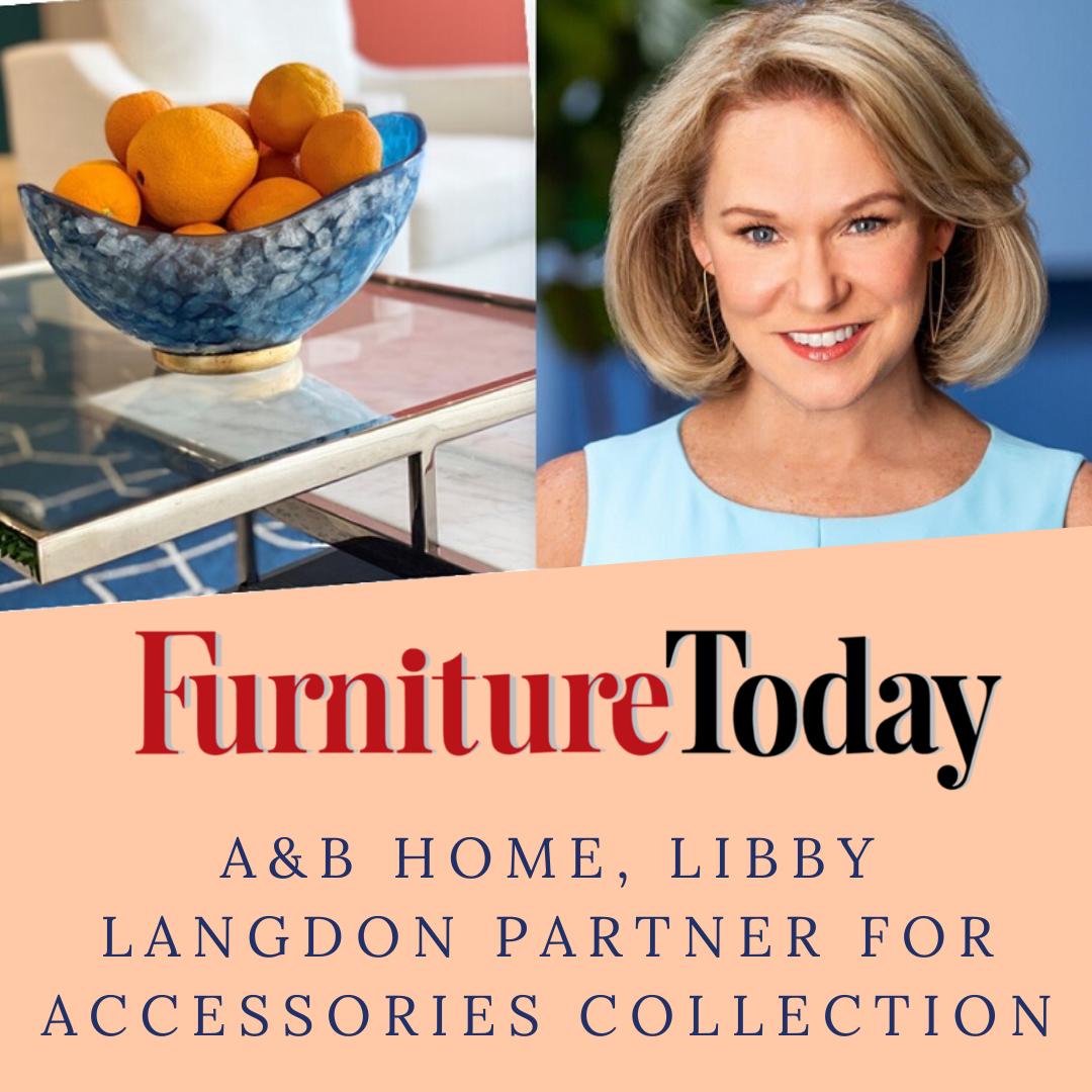 Furniture Today | A&B Home, Libby Langdon Partnership