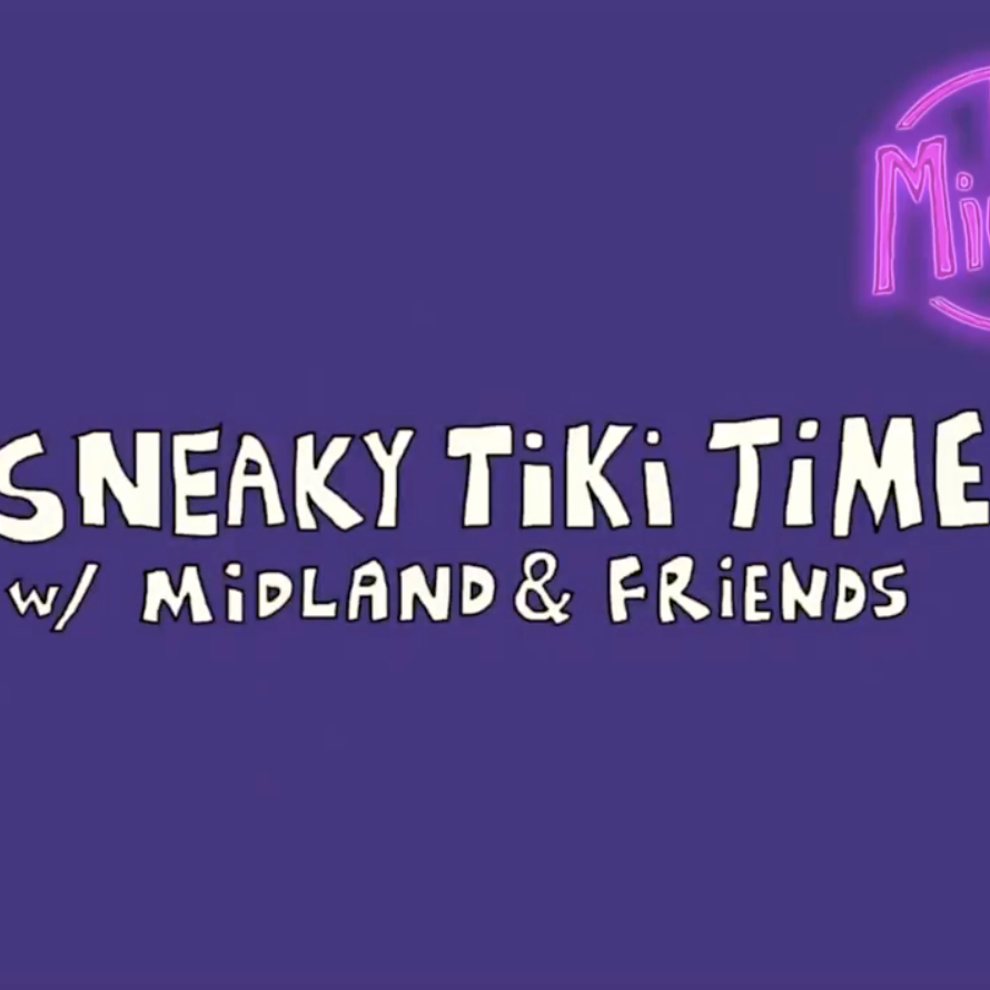 Sneaky Tiki Time with Midland and Friends