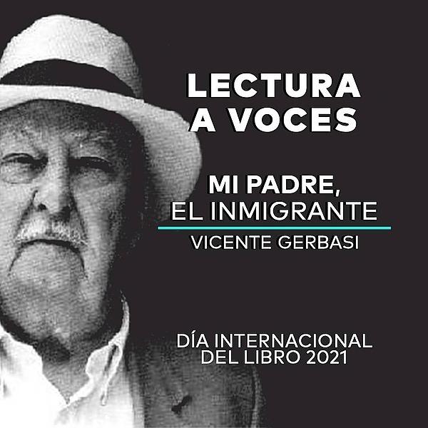 """Día Internacional del Libro 2021 #FCU. LECTURA A VOCES - """"Mi padre, el inmigrante"""" de Vicente Gerbasi"""