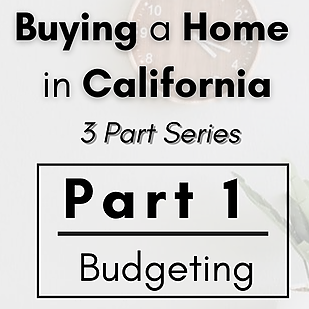 Part 1 - How to Purchase a Home: Budgeting