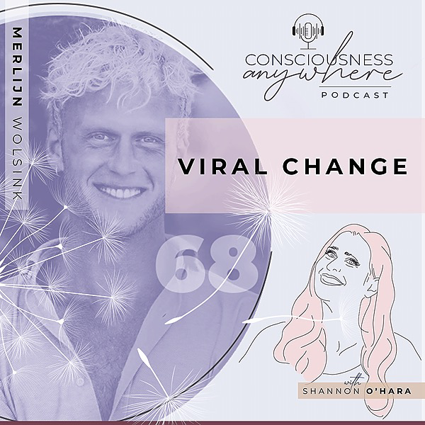 @merlijnwolsink VIRAL CHANGE - Podcast with Shannon O'Hara Link Thumbnail | Linktree