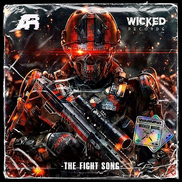 'THE FIGHT SONG' OUT NOW on Wicked Records