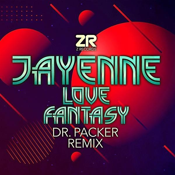 @Zrecordsuk Jayenne - Love Fantasy (Dr Packer Remix) Link Thumbnail | Linktree
