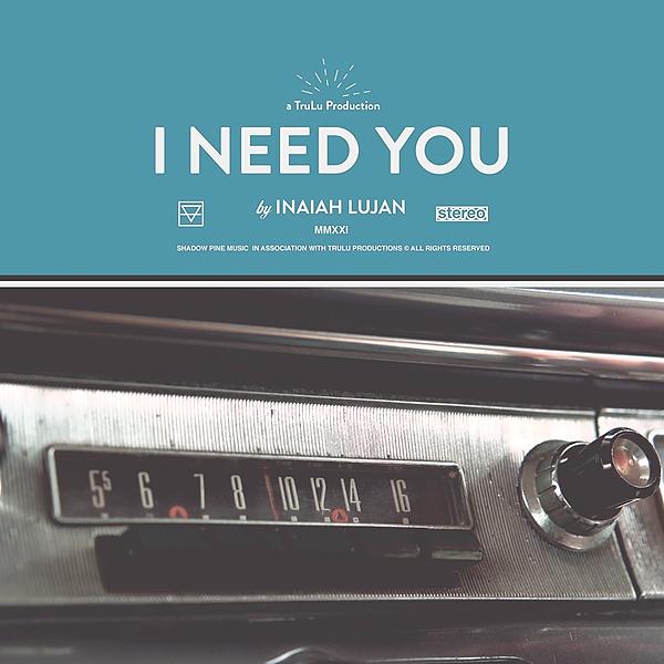 "Inaiah Lujan NEW SINGLE: ""I Need You"" (Bandcamp Friday) Link Thumbnail | Linktree"