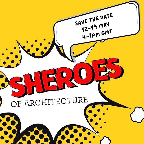 Sheroes of Architecture