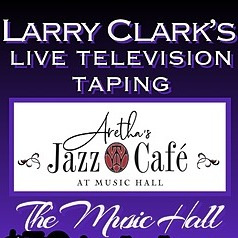 Larry Clark The Music Hall/Aretha's Jazz Cafe LIVE TAPING/CONCERT/BOOK SIGING Link Thumbnail | Linktree