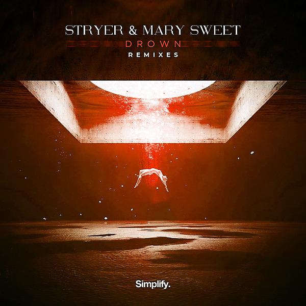 Stryer & Mary Sweet - Drown (Remixes
