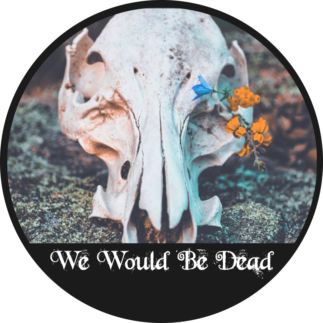@Wewouldbedead Profile Image | Linktree
